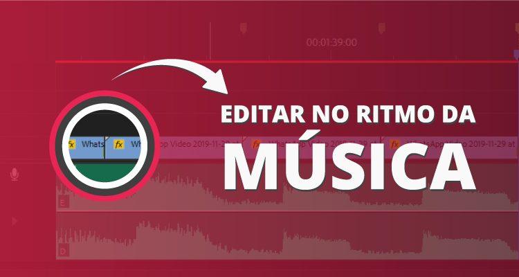 Como editar vídeos no ritmo da música