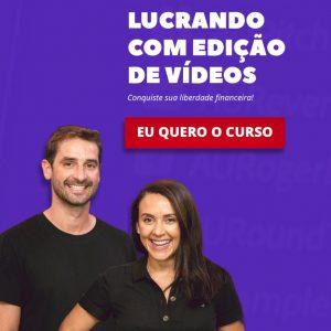 Lucrando com Edição de Vídeos