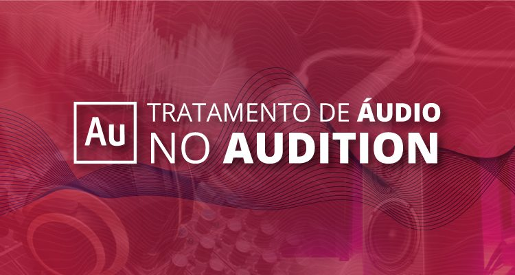 Tratamento de áudio no Audition